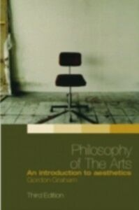 Ebook in inglese Philosophy of the Arts Graham, Gordon