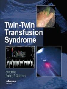 Foto Cover di Twin-Twin Transfusion Syndrome, Ebook inglese di  edito da CRC Press