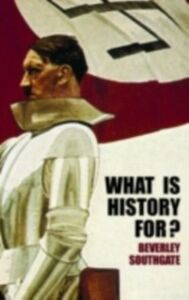Foto Cover di What is History For?, Ebook inglese di Beverley Southgate, edito da Taylor and Francis