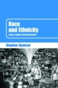 Foto Cover di Race and Ethnicity, Ebook inglese di Stephen Spencer, edito da Taylor and Francis