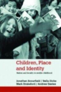 Foto Cover di Children, Place and Identity, Ebook inglese di AA.VV edito da Taylor and Francis