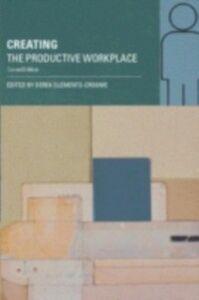Foto Cover di Creating the Productive Workplace, Ebook inglese di  edito da Taylor and Francis