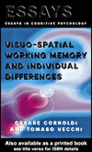Foto Cover di Visuo-spatial Working Memory and Individual Differences, Ebook inglese di Cesare Cornoldi,Tomaso Vecchi, edito da