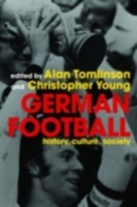 Foto Cover di German Football, Ebook inglese di  edito da Taylor and Francis