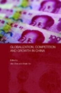 Foto Cover di Globalization, Competition and Growth in China, Ebook inglese di  edito da Taylor and Francis