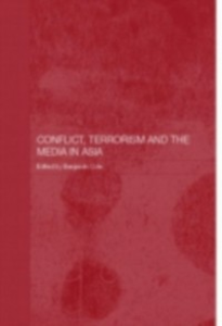 Ebook in inglese Conflict, Terrorism and the Media in Asia -, -