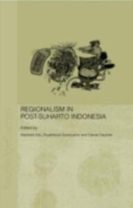 Foto Cover di Regionalism in Post-Suharto Indonesia, Ebook inglese di  edito da Taylor and Francis