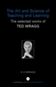 Ebook in inglese Art and Science of Teaching and Learning Wragg, E. C.