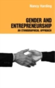 Ebook in inglese Gender and Entrepreneurship Bruni, Attila , Gheraradi, Silvia , PhD, Barbara Poggio