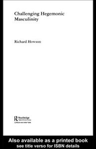 Foto Cover di Challenging Hegemonic Masculinity, Ebook inglese di Richard Howson, edito da Taylor and Francis