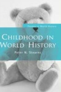 Foto Cover di Childhood in World History, Ebook inglese di Peter N. Stearns, edito da Taylor and Francis