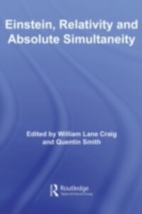 Foto Cover di Einstein, Relativity and Absolute Simultaneity, Ebook inglese di  edito da Taylor and Francis