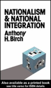 Foto Cover di Nationalism and National Integration, Ebook inglese di Anthony H. Birch, edito da