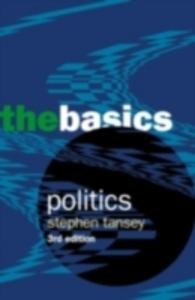 Ebook in inglese Politics: The Basics Tansey, Stephen , Tansey, Stephen D