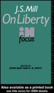 Foto Cover di J.S. Mill's On Liberty in Focus, Ebook inglese di G. W. Smith,John Gray, edito da