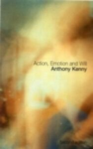 Ebook in inglese Action, Emotion and Will Kenny, Anthony , Kenny, Dr Anthony
