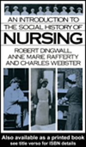 Ebook in inglese An Introduction to the Social History of Nursing Dingwall, Robert , Rafferty, Anne Marie , Webster, Charles