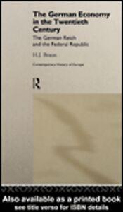 Foto Cover di The German Economy in the Twentieth Century, Ebook inglese di H. J. Braun, edito da