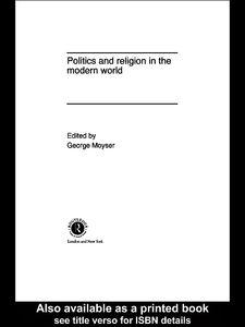 Foto Cover di Politics and Religion in the Modern World, Ebook inglese di George Moyser, edito da
