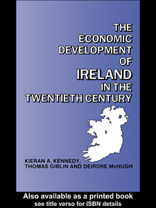 Ebook in inglese The Economic Development of Ireland in the Twentieth Century Giblin, Thomas , Kennedy, Kieran A. , McHugh, Deirdre