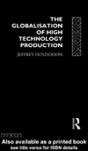 Ebook in inglese Globalisation of High Tech Production Henderson, J