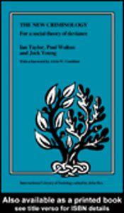 Ebook in inglese The New Criminology Taylor, Ian , Walton, Paul , Young, Jock