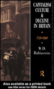 Ebook in inglese Capitalism, Culture and Decline in Britain Berland, Jody , Rubinstein, W. D.
