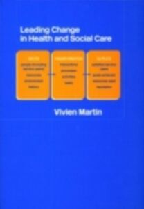 Ebook in inglese Leading Change in Health and Social Care Martin, Vivien