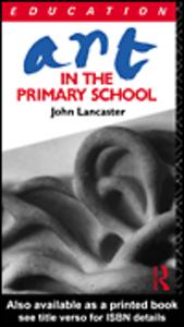 Ebook in inglese Art in the Primary School Lancaster, John