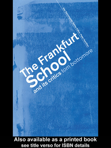 Ebook in inglese The Frankfurt School and its Critics Bottomore, The late Tom