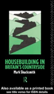 Ebook in inglese Housebuilding in Britain's Countryside Shucksmith, Mark