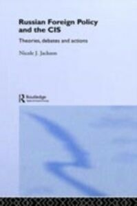 Foto Cover di Russian Foreign Policy and the CIS, Ebook inglese di Nicole J. Jackson, edito da Taylor and Francis