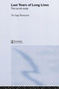 Foto Cover di Last Years of Long Lives, Ebook inglese di Tor Inge Romoren, edito da Taylor and Francis