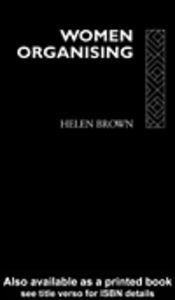 Ebook in inglese Women Organising Brown, Helen