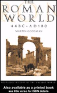 Foto Cover di The Roman World 44 BC - AD 180, Ebook inglese di Martin Goodman, edito da