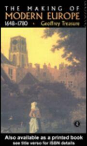 Foto Cover di The Making of Modern Europe 1648-1780, Ebook inglese di Geoffrey Treasure, edito da