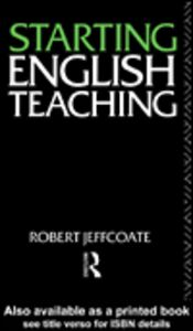 Ebook in inglese Starting English Teaching Jeffcoate, Robert