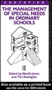 Foto Cover di The Management of Special Needs in Ordinary Schools, Ebook inglese di Neville Jones,Tim Southgate, edito da