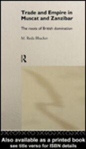 Ebook in inglese Trade and Empire in Muscat and Zanzibar Bhacker, M. Reda
