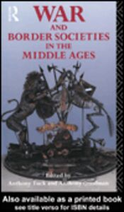 Foto Cover di War and Border Societies in the Middle Ages, Ebook inglese di Anthony Goodman,Anthony Tuck, edito da