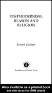 Ebook in inglese Postmodernism, Reason and Religion Gellner, Ernest
