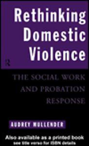 Foto Cover di Rethinking Domestic Violence, Ebook inglese di Audrey Mullender, edito da