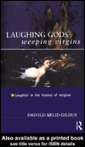 Ebook in inglese Laughing Gods, Weeping Virgins Gilhus, Ingvild Saelid