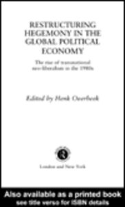 Ebook in inglese Restructuring Hegemony in the Global Political Economy