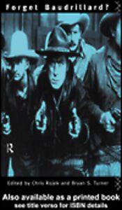 Foto Cover di Forget Baudrillard?, Ebook inglese di Bryan Turner,Chris Rojek, edito da
