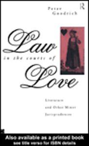 Foto Cover di Law in the Courts of Love, Ebook inglese di Peter Goodrich, edito da