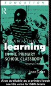 Ebook in inglese Organising Learning in the Primary School Classroom Dean, Joan