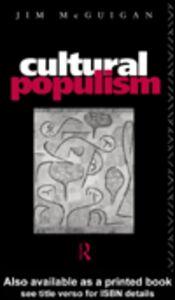 Ebook in inglese Cultural Populism McGuigan, Jim