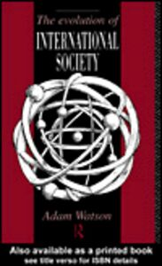 Ebook in inglese The Evolution of International Society Watson, Adam