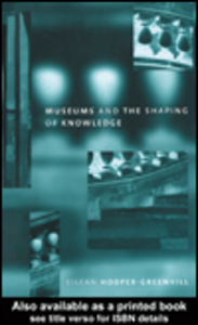 Ebook in inglese Museums and the Shaping of Knowledge Hooper-Greenhill, Eilean